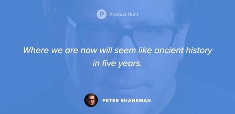 «ما نشهده الآن سيبدو بعد خمس سنوات وكأنه ماضٍ قديم». بيتر شانكمان.