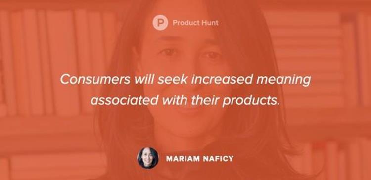 «سيزداد اهتمام المستهلكين بالمعنى المرتبط بالمنتجات التي يشترونها». -مريم نفيسي.