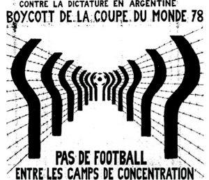 أحد ملصقات مقاطعة كأس العالم 78 مكتوب عليه «لا لكرة القدم بين معسكرات الاعتقال».